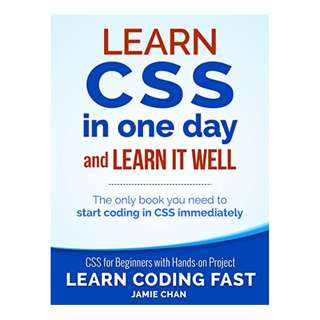 CSS (with HTML5): Learn CSS in One Day and Learn It Well. CSS for Beginners with Hands-on Project. Includes HTML5. (Learn Coding Fast with Hands-On Project Book 2) BY LCF Publishing (Author), Jamie Chan  (Author)