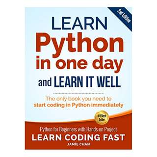 Python (2nd Edition): Learn Python in One Day and Learn It Well. Python for Beginners with Hands-on Project. (Learn Coding Fast with Hands-On Project Book 1) BY LCF Publishing (Author), Jamie Chan  (Author)