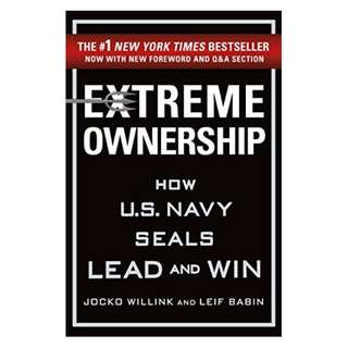 Extreme Ownership: How U.S. Navy SEALs Lead and Win BY Jocko Willink  (Author), Leif Babin  (Author)