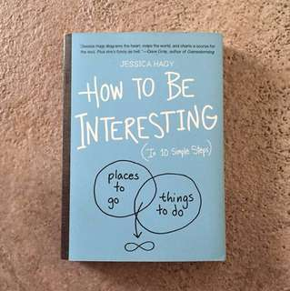How to be Interesting by Jessica Hagy | 10 Simple Steps | Places to Go, Things to Do.
