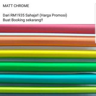 Chrome dan Matte Chrome Wrapping!