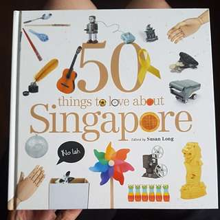 50 things to love about Singapore (edited by Susan Long)