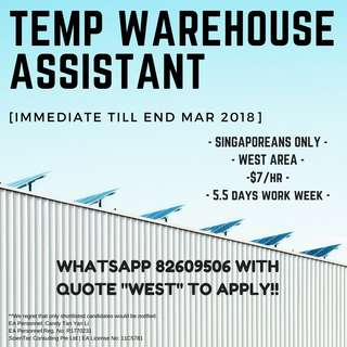 TEMP WAREHOUSE ASSISTANT TILL END MARCH 2018 || WEST