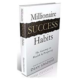Millionaire Success Habits: The Gateway To Wealth & Prosperity BY  Dean Graziosi