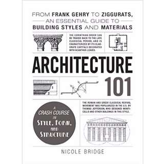 Architecture 101 From Frank Gehry to Ziggurats, Essential Guide to Building Styles and Materials