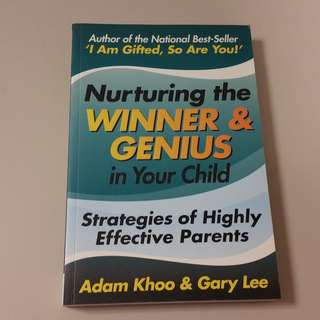 Nurturing the Winner and Genius in your Child by Adam Khoo and Gary Lee new!