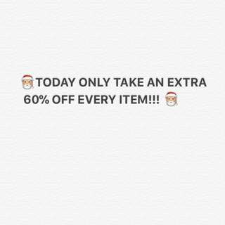 Today only take 60% off every item!!!