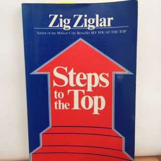 Steps to the Top by Zig Ziglar