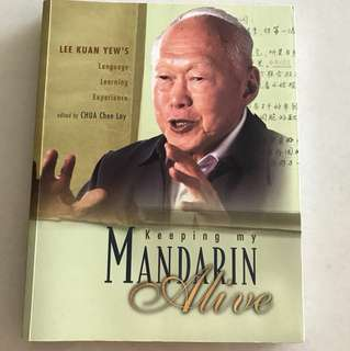Keeping My Mandarin Alive - Lee Kuan Yew's Language Learning Experience