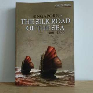 """GES1030 Textbook """"Singapore and the Silk Road of the Sea, 1300-1800"""""""