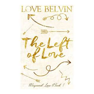 The Left of Love (Wayward Love Book 1) BY Love Belvin