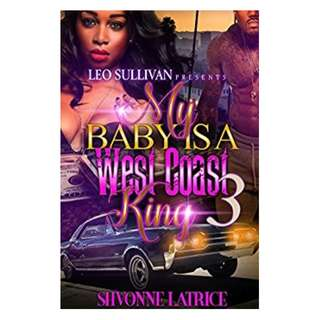 My Baby Is A West Coast King 3 BY Shvonne Latrice