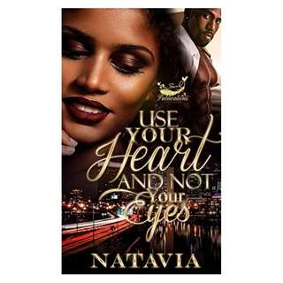 Use Your Heart and Not Your Eyes BY Natavia