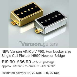 Vanson P-90 pickups in humbucker casing.