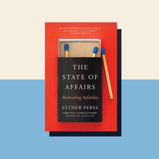 Brand New - The State of Affairs: Rethinking Infidelity - a book for anyone who has ever loved - Paperback