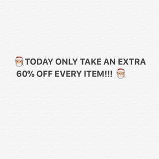 Take an extra 60% Off each item!!!