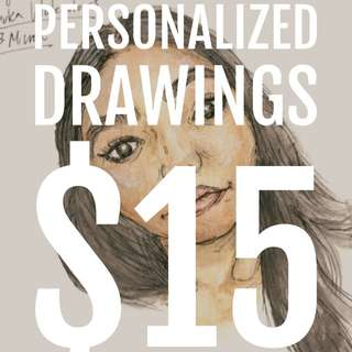 CUSTOM DRAWINGS $15