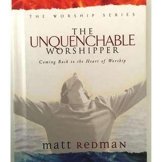 (Christian Book) The Unquenchable Worshipper by Matt Redman