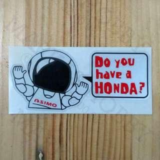 STIKER ASIMO DO YOU HAVE HONDA