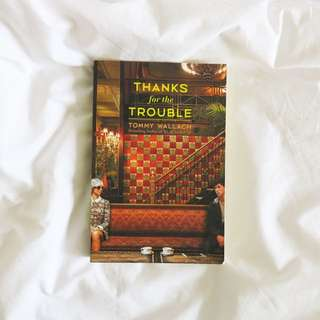 BN Thanks for the Trouble by Tommy Wallach