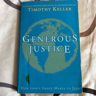 Generous Justice : How God's Grace Makes Us Just by Timothy Keller