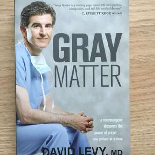 Gray Matter- David Levy, MD