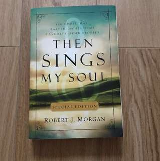 Then Sings My Soul - Special edition - Hymn stories gift book