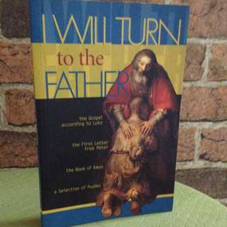 I Will Turn To The Father