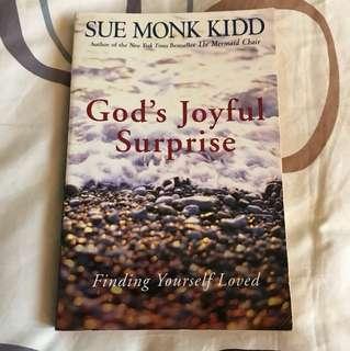 God's Joyful Surprise : Finding Yourself Loved by Sue Monk Kidd