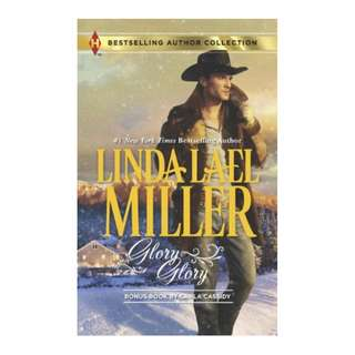 Glory, Glory: Snowbound with the Bodyguard (Harlequin Bestselling Author) BY  Linda Lael Miller  (Author), Carla Cassidy (Author)