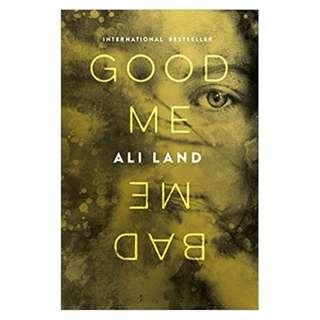 Good Me Bad Me: A Novel BY Ali Land