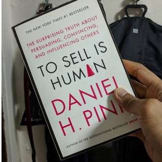 'To Sell Is Human: The Surprising Truth about Persuading, Convincing, and Influencing Others' By Daniel H. Pink