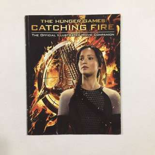 The Hunger Games: Catching Fire The Official Illustrated Movie Companion by Kate Egan