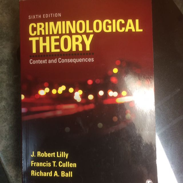 Criminological Theory Context and Consequences sixth edition