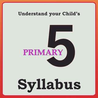 Understand you child's Primary 5 Syllabus