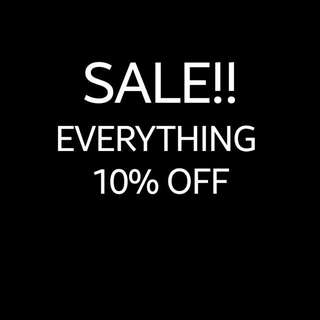 EVERYTHING 10% OFF