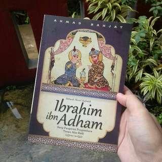 Ibrahim ibn Adham: Sebuah Novel Sufistik