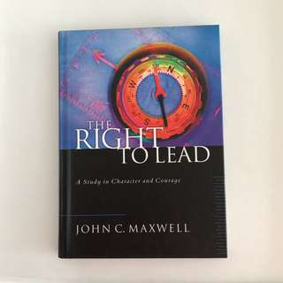 John C Maxwell - The Right To Lead