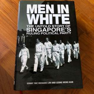 Men in White, The untold story of Singapore's ruling political party