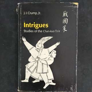 Intrigues - Studies of the Chan-kuo Ts'e- J. I. Crump, Jr