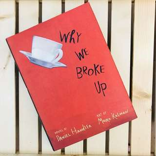 Why We Broke Up hardcover