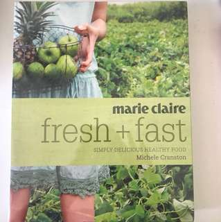 Marie Claire Fresh + Fast Simply Delicious Healthy Food