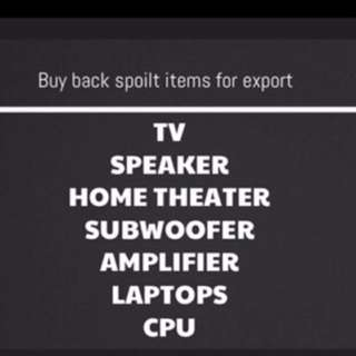 Buy in all your spoilt tv and electronic