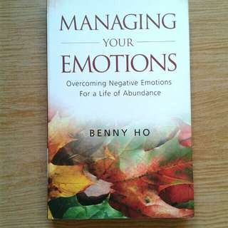 Managing Your Emotions -  Benny Ho