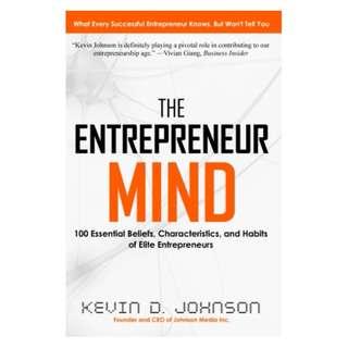 The Entrepreneur Mind: 100 Essential Beliefs, Characteristics, and Habits of Elite Entrepreneurs BY Kevin D. Johnson