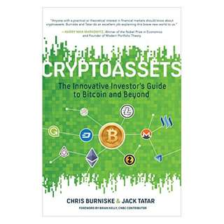 Cryptoassets: The Innovative Investor's Guide to Bitcoin and Beyond BY Chris Burniske  (Author), Jack Tatar  (Author)