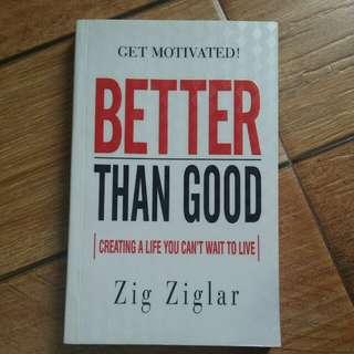 Better than Good by Zig Ziglar