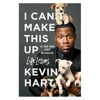 I Can't Make This Up: Life Lessons BY Kevin Hart  (Author),‎ Neil Strauss (Contributor)