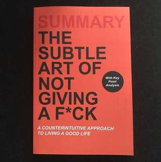 Summary Book on The Subtle Art of Not Giving a Fuck