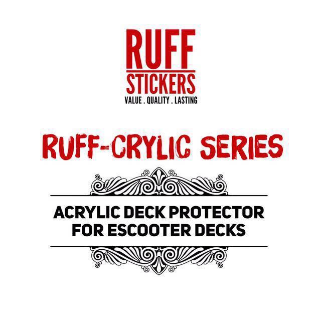 Ruff-crylic: Acrylic Deck Protector for EScooter